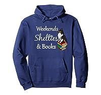 Love My Tri-sheltie, Weekends Books Sheltie Mom Gift T-shirt Hoodie Navy