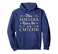 This Maestra Runs On Cafecito Coffee Tea T-shirt Hoodie Navy