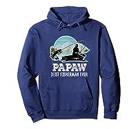 S Papaw Fishing Shirt Grandpa Best Fisherman Ever Gift Tee Hoodie Navy