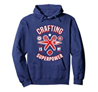 Crafting Is My Superpower T-shirt Hoodie Navy