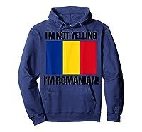 I'm Not Yelling I'm Romanian Countries Flag Romania Quote B Shirts Hoodie Navy