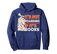 Reading It's Not Hoarding If It's Books Gifts Shirts Hoodie Navy