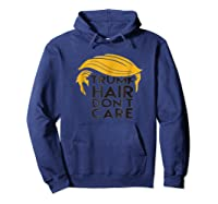 Trump Hair Don't Care Politically Correct Incorrect T-shirt Hoodie Navy