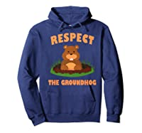 Respect The Groundhog Funny Animal Gift Shirts Hoodie Navy