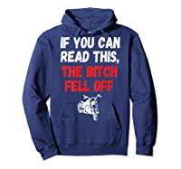 S S-printed On Back-if You Can Read This The Bitch Fell Off T-shirt Hoodie Navy