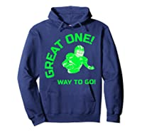 Great One! Way To Go! Football Tees T-shirt Hoodie Navy