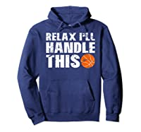 Funny Basketball Relax I'll Handle This Point Guard Shirts Hoodie Navy