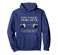 Less Talkie, More Liftie It's Not A Bar Stool Gym Workout Shirts Hoodie Navy