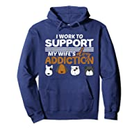 Work To Support My Wife's Dog Addiction Dog Lover Gift Shirts Hoodie Navy