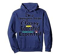 I Am A Kindergarten Tea - Classy Educated Essential T-shirt Hoodie Navy