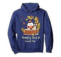 Humpty Had A Great Fall Funny Autumn Joke T-shirt Hoodie Navy