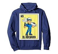 Spanish Mechanic Lottery Gift Mexican Bingo El Mecanico Shirts Hoodie Navy
