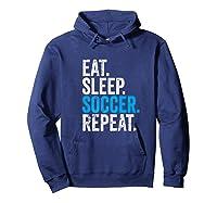 Eat Sleep Soccer Repeat Field Sport T-shirt Hoodie Navy