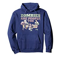 Zombies Are People Too Funny Halloween Shirts Hoodie Navy