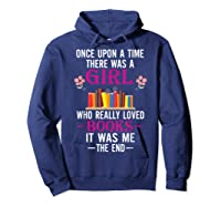 Once Upon A Time There Was A Girl Who Loved Books Shirts Hoodie Navy