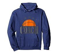 Basketball Coach Shirt - And Basketball Team Tee Hoodie Navy