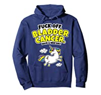 Fuck Off Bladder Cancer Have A Nice Day Unicorn Shirts Hoodie Navy