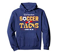 Funny Soccer And Taco Shirt | Funny Soccer Shirts Hoodie Navy
