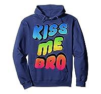 Kiss Me Bro Funny Gay Lgbt Rainbow Pride Flag Tshirt Hoodie Navy