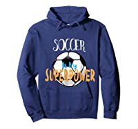 Soccer Is My Superpower T-shirt Hoodie Navy