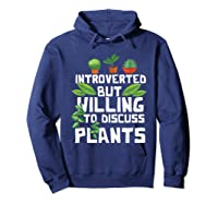 Introverted But Willing To Discuss Plants Funny Gardening Shirts Hoodie Navy