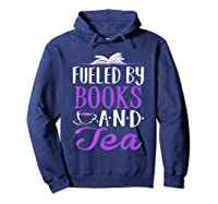 Fueled By Books And Tea Cute Bookworm Shirts Hoodie Navy