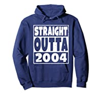 Straight Outta 2004 14th Birthday For A 14 Year Old Shirts Hoodie Navy