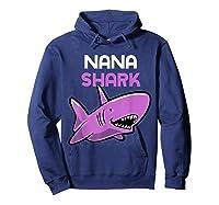 Nana Shark Funny Family Gift Mother's Day Shirts Hoodie Navy