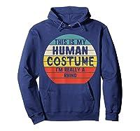 This My Human Costume I'm Really A Rhino Halloween Vintage Shirts Hoodie Navy