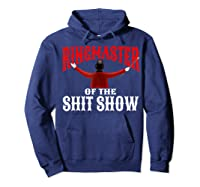 Ringmaster Of The Shit Show Funny Circus Themed Graphic Shirts Hoodie Navy
