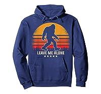 Leave Me Alone Sasquatch Retro Shirts Hoodie Navy