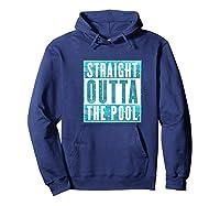 Straight Outta The Pool T-shirt| Sun And Water Summer Swim Premium T-shirt Hoodie Navy