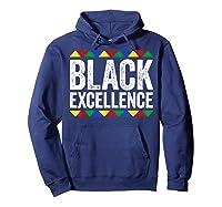 Black Excellence T-shirt Black Pride Gift T-shirt Hoodie Navy