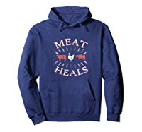 Meat Heals Carnivore Diet Low Carb Diet Beef Pork Chicken Shirts Hoodie Navy