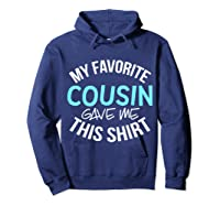My Favorite Cousin Gave Me This Cool Cousin Crew Gift Shirts Hoodie Navy