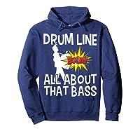 Bass Drum Player All About That Bass Drumline Drummer Shirts Hoodie Navy