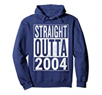 Straight Outta 2004 | Great 14th Birthday Gift Idea T-shirt Hoodie Navy