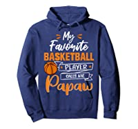 My Favorite Basketball Player Calls Me Papaw Funny Gift T-shirt Hoodie Navy