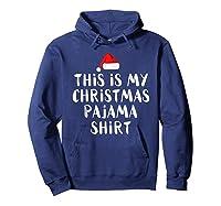 This Is My Christmas Pajama Funny Christmas Shirts Hoodie Navy