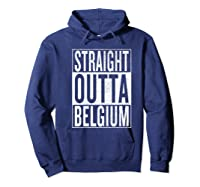 Straight Outta Belgium Great Travel Gift Idea Shirts Hoodie Navy