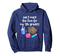 Cant Mask The Love For My Fifth Graders Tea 2020 Gift Shirts Hoodie Navy