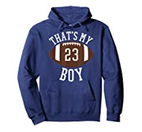 That's My Boy #23 Football Number 23 Football Mom Dad Shirts Hoodie Navy