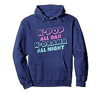 K Pop All Day K Drama All Night Shirts Hoodie Navy