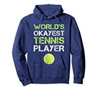 World's Okayest Tennis Player Funny Tennis Shirts Hoodie Navy
