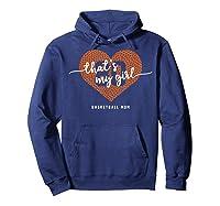 Basketball Heart Shirt Mom Thats My Girl Number 80 Gift Hoodie Navy