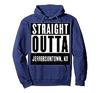 Straight Outta Kentucky Tshirt Jeffersontown Home Tee T-shirt Hoodie Navy