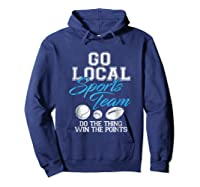Go Local Sports Team I Sarcastic Funny Sports Shirts Hoodie Navy
