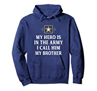 My Hero Is In The Army - I Call Him My Brother - Vintage - T-shirt Hoodie Navy