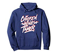 Humorous Chicken Wings Tamer Lover Gift Love Chicken Wing Shirts Hoodie Navy