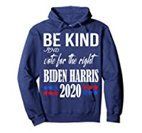 Be Kind And Vote For The Right Bidden Harris Shirts Hoodie Navy
